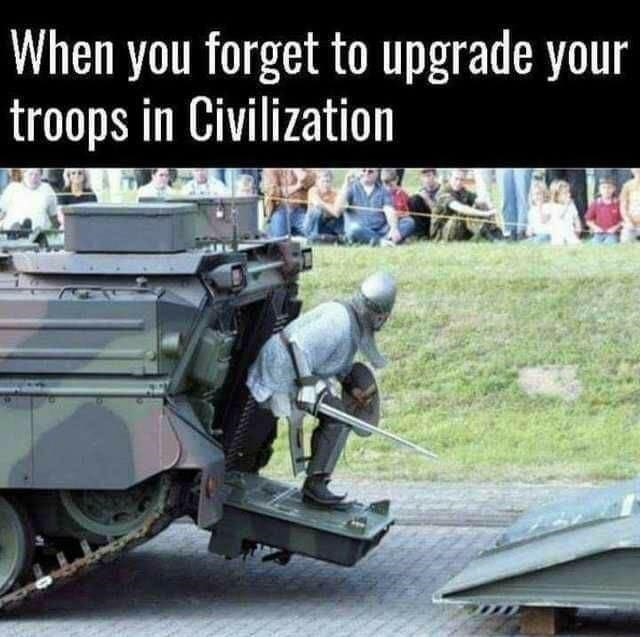 when you forget to upgrade your troops in civilization