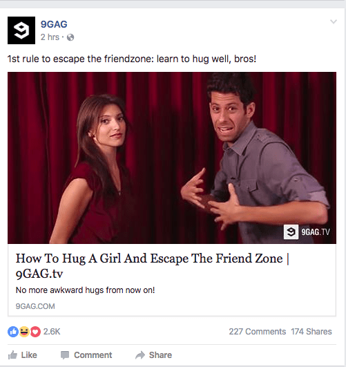 Text - 9GAG 2 hrs 1st rule to escape the friendzone: learn to hug well, bros! 9 9GAG.TV How To Hug A Girl And Escape The Friend Zone | 9GAG.tv No more awkward hugs from now on! 9GAG.COM 2.6K 227 Comments 174 Shares Like Comment Share