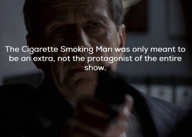Text - The Cigarette Smoking Man was only meant to be an extra, not the protagonist of the entire show.