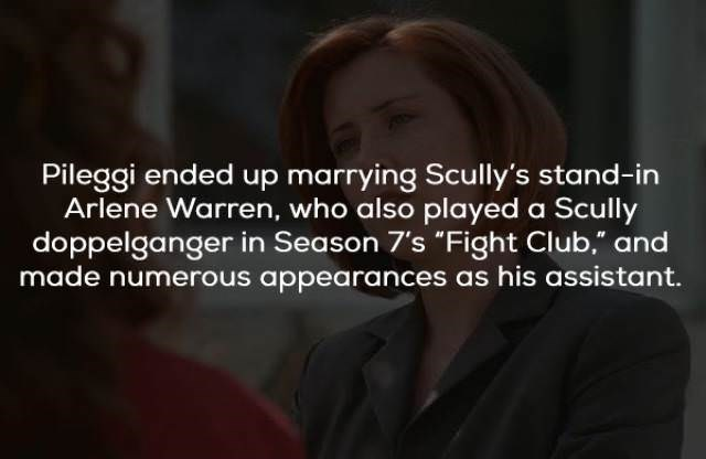 """Text - Pileggi ended up marrying Scully's stand-in Arlene Warren, who also played a Scully doppelganger in Season 7's """"Fight Club."""" and made numerous appearances as his assistant."""