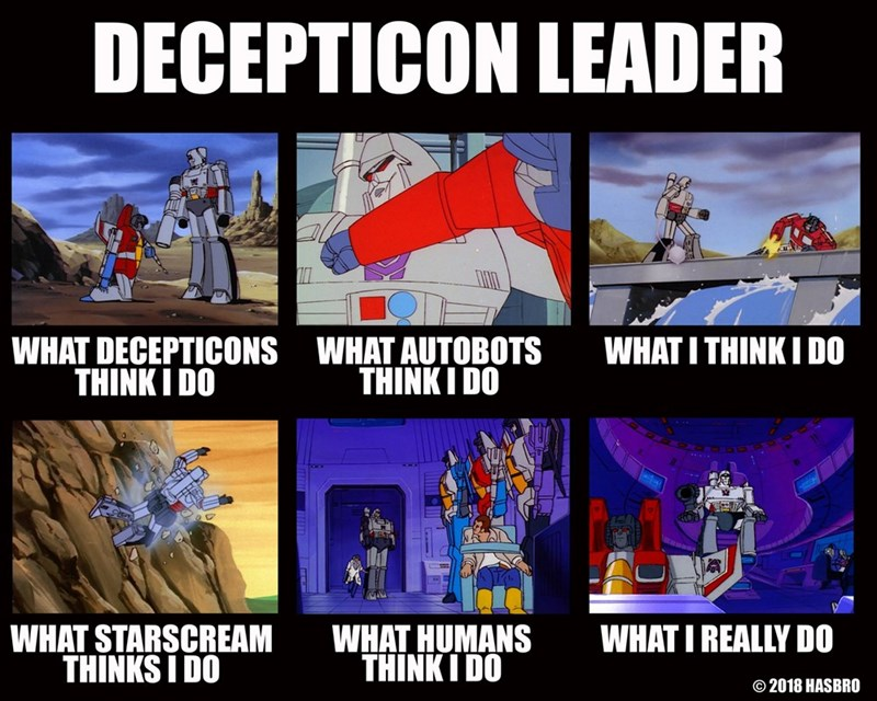 deception leader what decepticons think i do