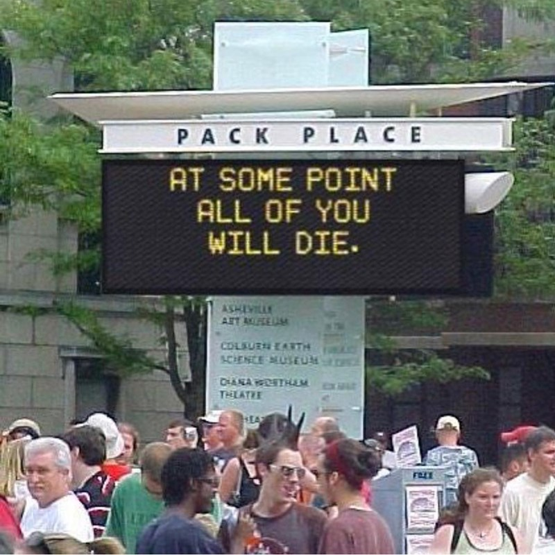 People - PLACE PACK AT SOME POINT ALL OF YOU WILL DIE wmATHSY AST AUCE COL UR ASTH SCHENCE MUSEUM CHAA HEM THEATEE HEA
