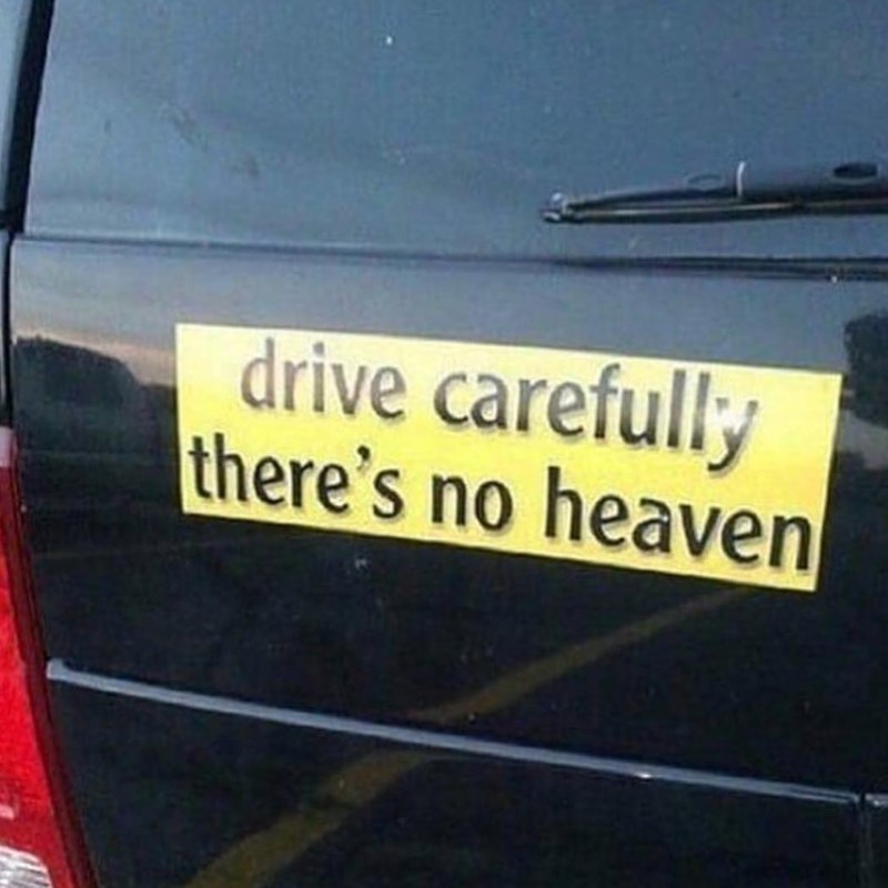 Vehicle door - drive carefully there's no heaven