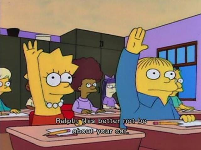 screen grab of Ralph from The Simpsons raising his hand in class to talk about his cat