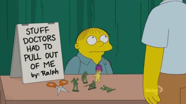 simpsons ralph - Cartoon - STUFF DOCTORS HAD TO PULL OUT OF ME by: Ralph Globa