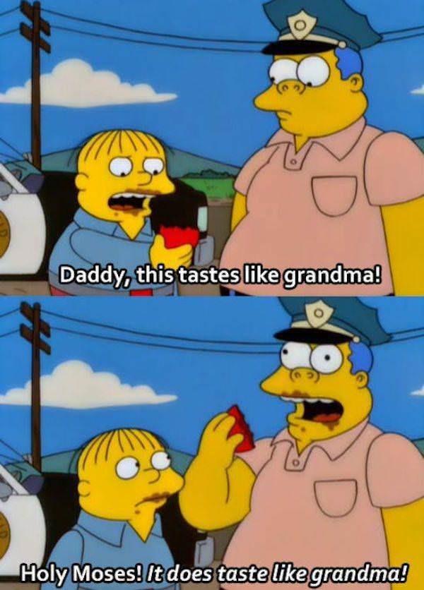 simpsons ralph - Cartoon - Daddy, this tastes like grandma! Holy Moses! it does taste likegrandma!