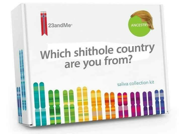 Funny meme changing 23 and me to a kit to find out which shithole country you're from.
