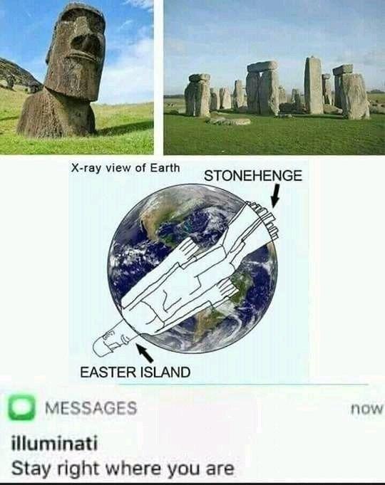 Funny meme about illuminati, stonehenge, easter island.