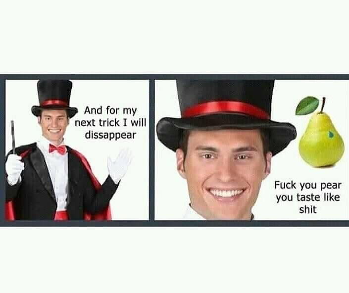 funny meme about dissing a pear.