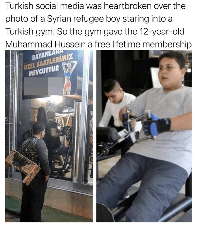 Human - Turkish social media was heartbroken over the photo of a Syrian refugee boy staring into a Turkish gym. So the gym gave the 12-year-old Muhammad Hussein a free lifetime membership BAYANLARA ÖZEL SAATLERIMIZ MEVCUTTUR