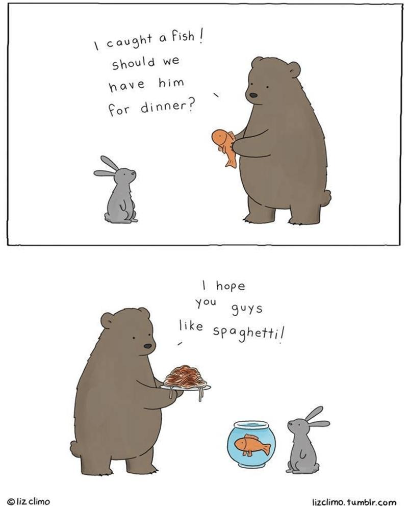 Cartoon - I caught a fish should we have him for dinner? I hope You 9uys like spaghetti! liz climo lizclimo. tumblr.com