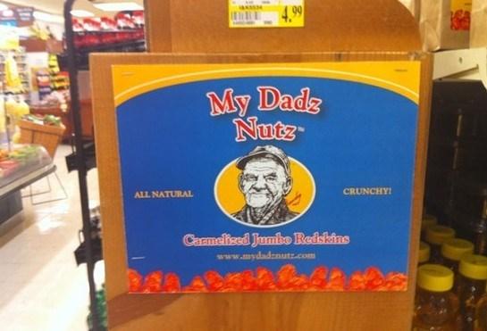 funny product name - Vegetarian food - 4.99 My Dads Nutz CRUNCHY ALL NATURAL Carmelized Jumbo Redskins www.mydadcnutz.com