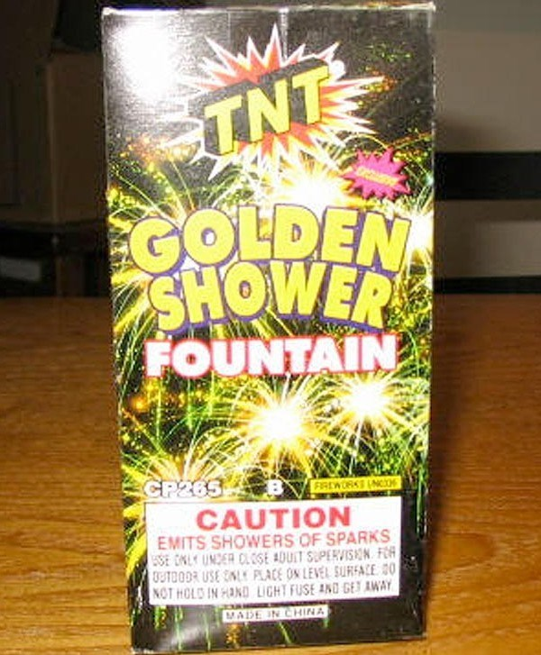 funny product name - Drink - TNT GOLDEN SHOWER FOUNTAIN GP265 FIREWORK N CAUTION EMITS SHOWERS OF SPARKS SE ONLUNDER CLSE ADUIT SUPERVISION FOR BUTDOOR USE NL PLACE ON LEVEL SURFACE 0 NOT HOLD IN HAND LIGHT FUSE AND GET AWAY MADE IN CHINA