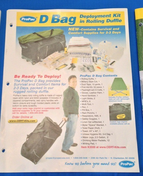 funny product name - Advertising - Deployment Kit in Rolling Duffle D Bag D ProPac NEW-Contains Survival and Comfort Supplies for 2-3 Days ProPac D Bag Contents Roling Duffle, 11 Military Style Cot, 1 Duct Tape, 10 yards, 1 Be Ready To Deploy! The ProPac D Bag provides Survival and Comfort Items for 2-3 Days, packed in our rugged rolling duffle. First Aid Kit, 52 piece, 1 Flashlight w2 D-Cells, 1 .Gloves, Leather Palm, 1 Hand Sanitizer, 1 Light Sticks, 2 MRE's, 6 Multi-Tool, 1 ProPac's heavy dut