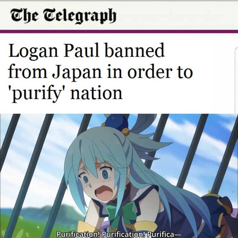 Funny meme about logan paul banned from japan/