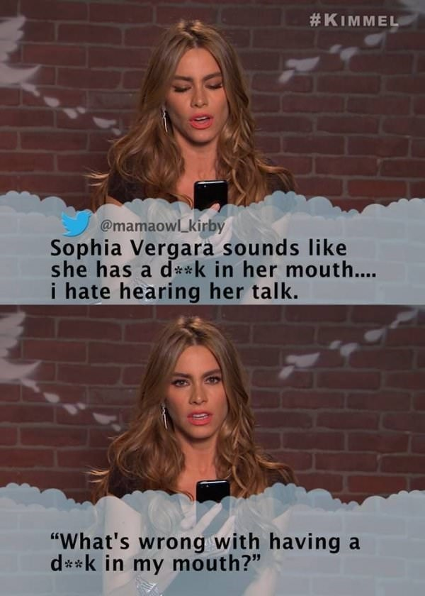 "Lip - #KIMMEL @mamaowl kirby Sophia Vergara sounds like she has a dk in her mouth... i hate hearing her talk. ""What's wrong with having a d**k in my mouth?"""