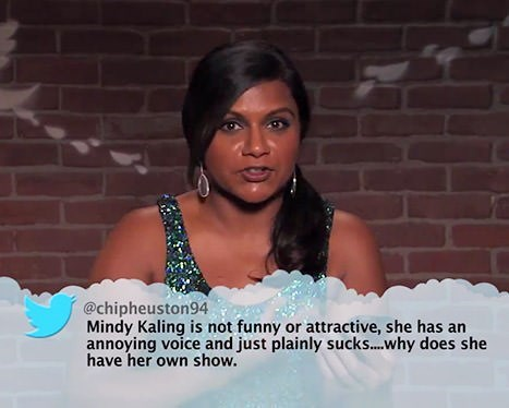 Lady - @chipheuston94 Mindy Kaling is not funny or attractive, she has an annoying voice and just plainly sucks...why does she have her own show.