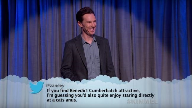 Speech - @zaneey If you find Benedict Cumberbatch attractive, I'm guessing you'd also quite enjoy staring directly KIMMEL at a cats anus.