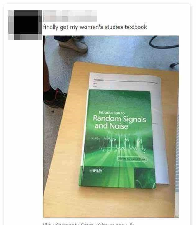 meme - Text - finally got my women's studies textbook introduction to Random Signals and Noise wwILEY