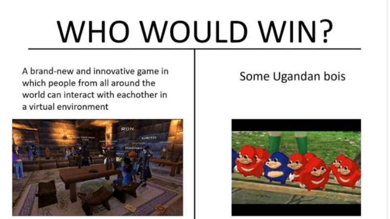 meme - Transport - WHO WOULD WIN? A brand-new and innovative game in which people from all around the world can interact with eachother in Some Ugandan bois a virtual environment RON KIRITD MAA