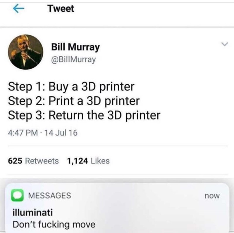 Funny meme about 3d printers and the illuminati.