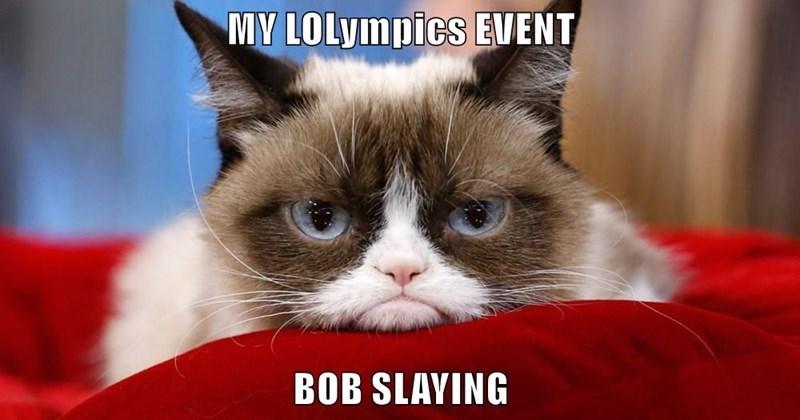 Cat - MY LOLympics EVENT BOB SLAYING