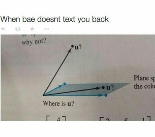 meme - Text - When bae doesnt text you back why not? u? Plane sp the colu u? Where is u?