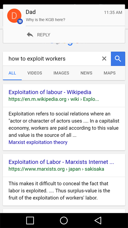 "Text - Dad 11:35 AM D Why is the KGB here? REPLY how to exploit workers X VIDEOS ALL IMAGES NEWS MAPS Exploitation of labour - Wikipedia https://en.m.wikipedia.org wiki Explo... Exploitation refers to social relations where an ""actor or character of actors uses .... In a capitalist economy, workers are paid according to this value and value is the source of all... Marxist exploitation theory Exploitation of Labor - Marxists Internet.. https://www.marxists.org japan > sakisaka X This makes it dif"