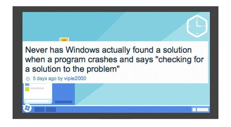 """Text - Never has Windows actually found a solution when a program crashes and says """"checking for a solution to the problem"""" 5 days ago by vipie2000"""