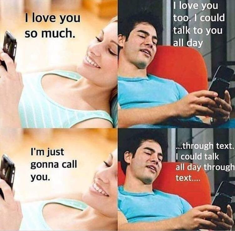 Funny meme about texting with someone and not wanting them to call you, dating.