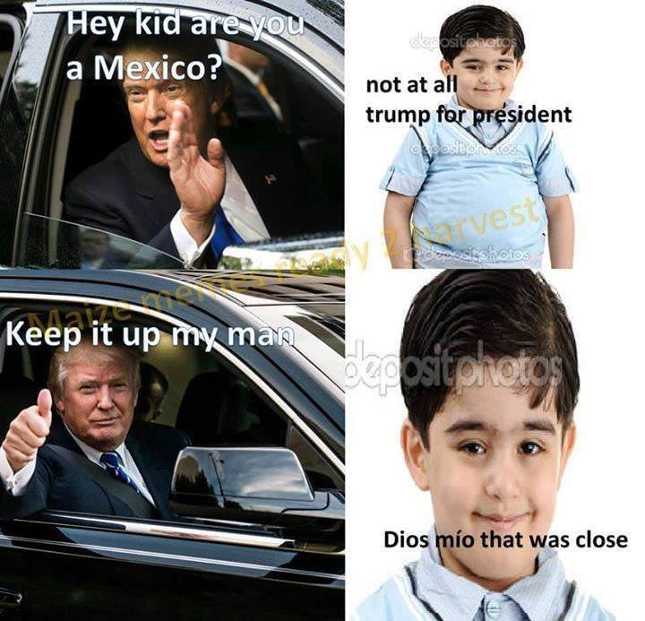 Transport - Hey kid are you a Mexico? degosit ohotos not at all trump for president pesitp.cos y arvest కoos Keep it up my man depositohotos Dios mío that was close