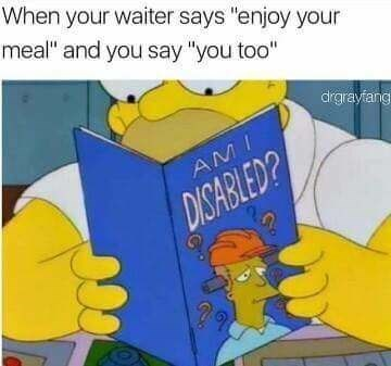 meme about answering awkwardly to a service provider with pic of Homer Simpson reading a book to find out if he's disabled