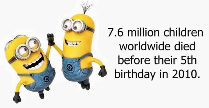 Cartoon - 7.6 million children worldwide died before their 5th birthday in 2010.
