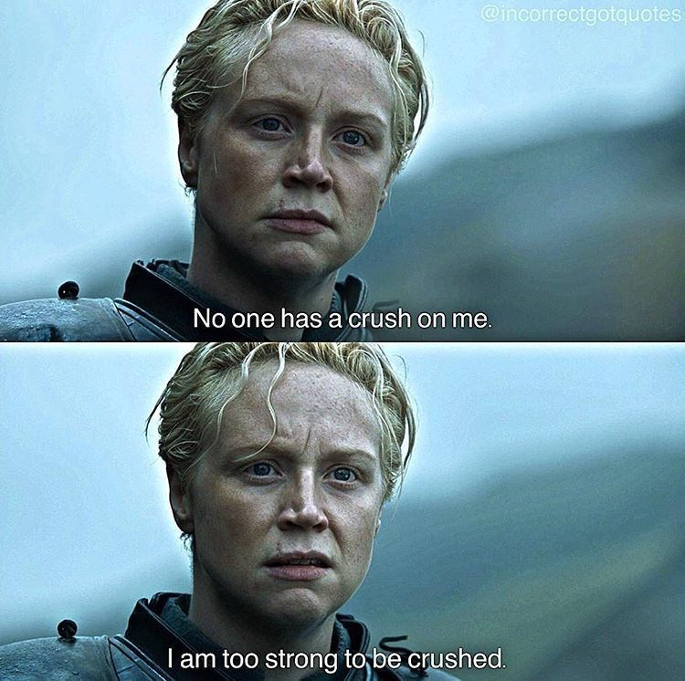 meme - Forehead - @incorrectgotquotes No one has a crush on me. I am too strong to be crushed.