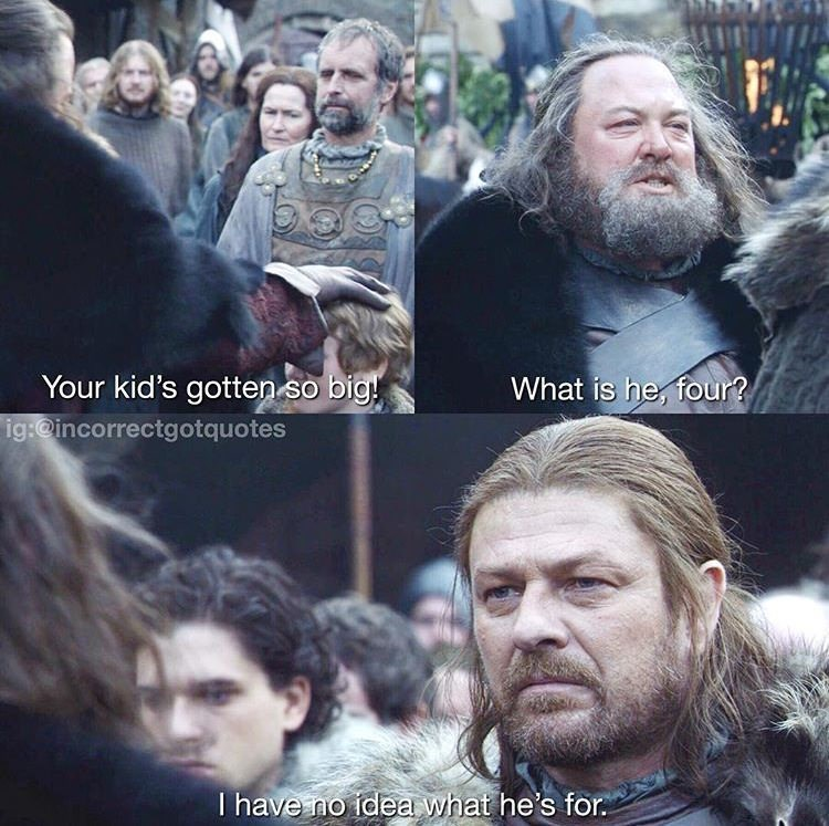 meme - People - Your kid's gotten so big! ig:@incorrectgotquotes What is he, four? I have no idlea what he's for.