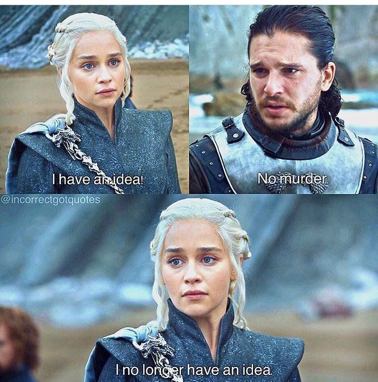 meme - Human - Ihave asideal Nomurder @incorrectgotquotes Ino longer have an idea