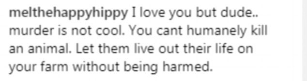 Text - melthehappyhippy I love you but dude... murder is not cool. You cant humanely kill an animal. Let them live out their life on your farm without being harmed.