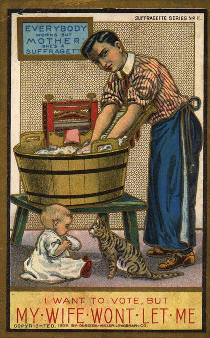 anti-suffrage postcard - Poster - SUFFRAGETTE SERIES NO 11. EVERYBODY WORKS BUT MOTHER SHE'S A SUFFRAGETT WANT TO VOTE, BUT MY WIFE WONT LET ME COPYRIGHTE D. 1909 8 OUNSTON WLER LITHOBRAPH CO