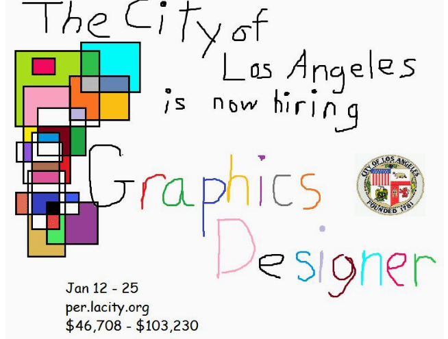 Text - The CiTyof Las Angeles kiring Graphics Designer Of LOS ww ANGELES FOUNOID Jan 12 25 per.lacity.org $46,708 - $103,230