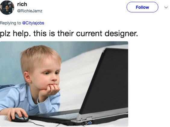 Product - rich Follow @RichieJamz Replying to @Citylajobs plz help. this is their current designer.