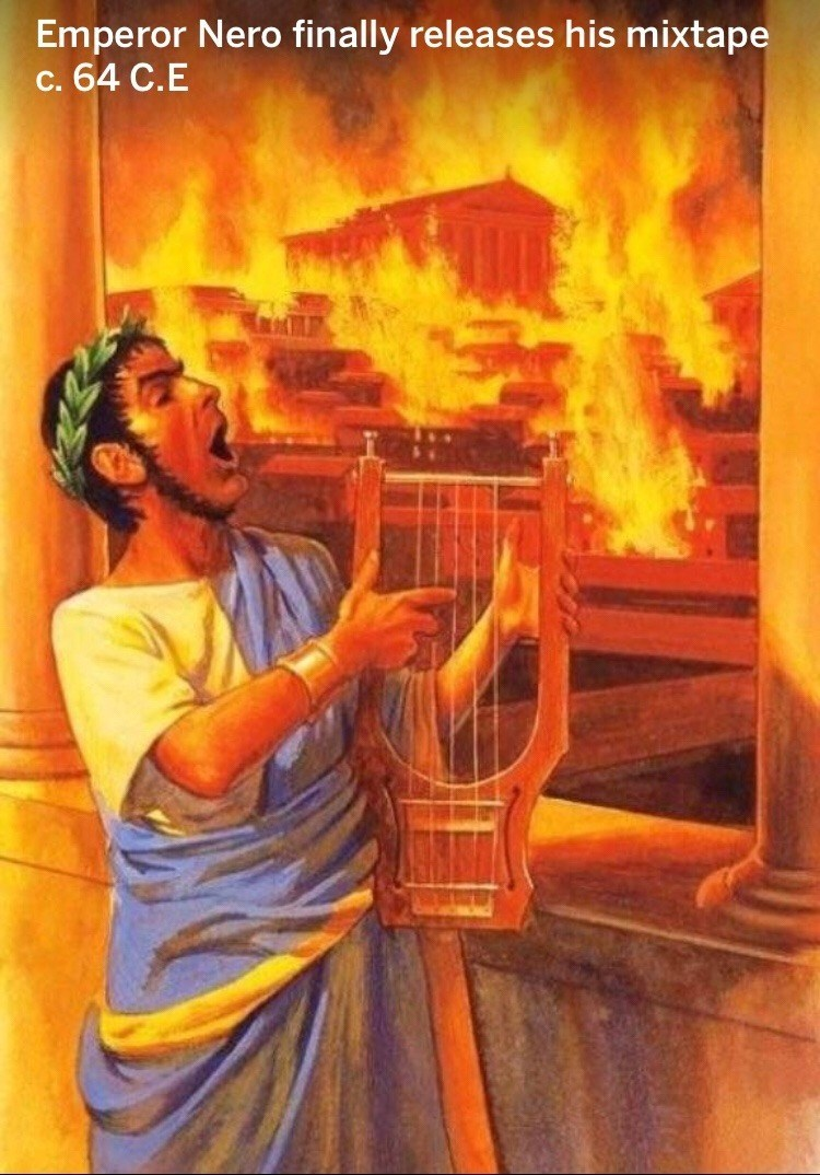 Funny meme about nero mixtape ancient rome.