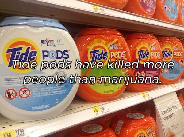 Supermarket - 72 Vide Poos TFide PEDS Tide pods have killed more people than marijuana Deeper Cleant Gent Nettoyage plus en TaN 18 kg 464 02 4.50 1799 750 17.99 Laundry nlay wonders POOS