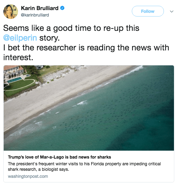 Water resources - Karin Brulliard Follow @karinbruliard Seems like a good time to re-up this @eilperin story. I bet the researcher is reading the news with interest. Trump's love of Mar-a-Lago is bad news for sharks The president's frequent winter visits to his Florida property are impeding critical shark research, a biologist says. washingtonpost.com