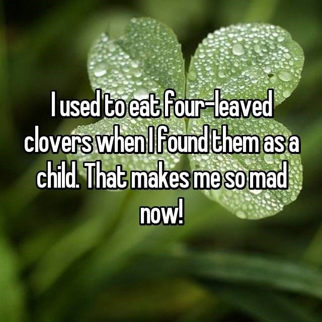 Green - lused toeat four leaved clovers when Ifound them asa child That makes mesomad now!