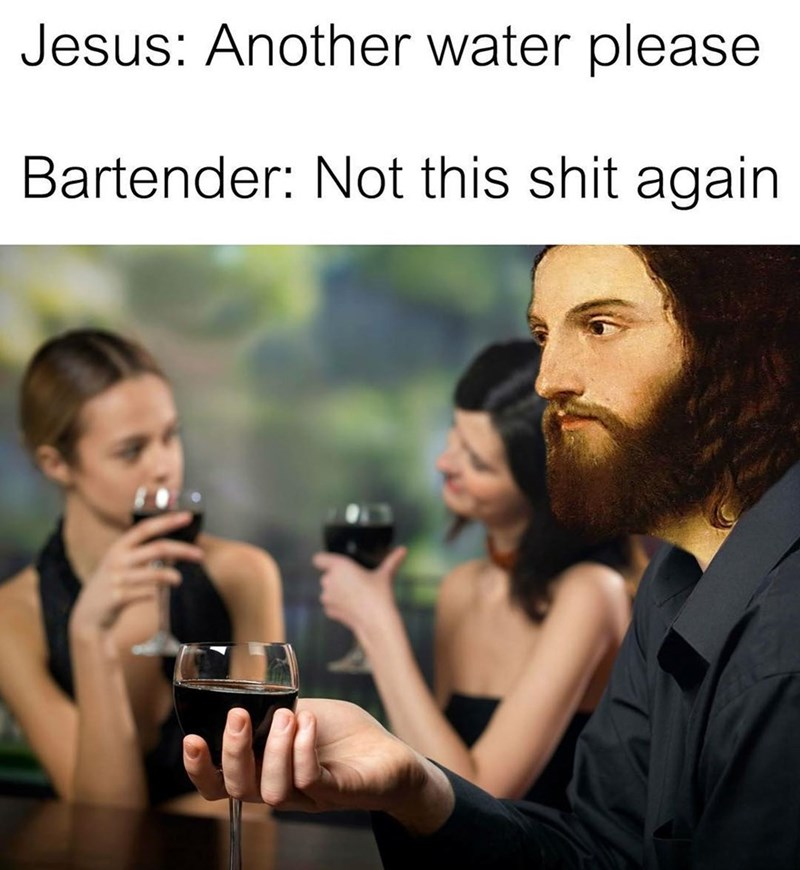 Funny meme about jesus at a bar.