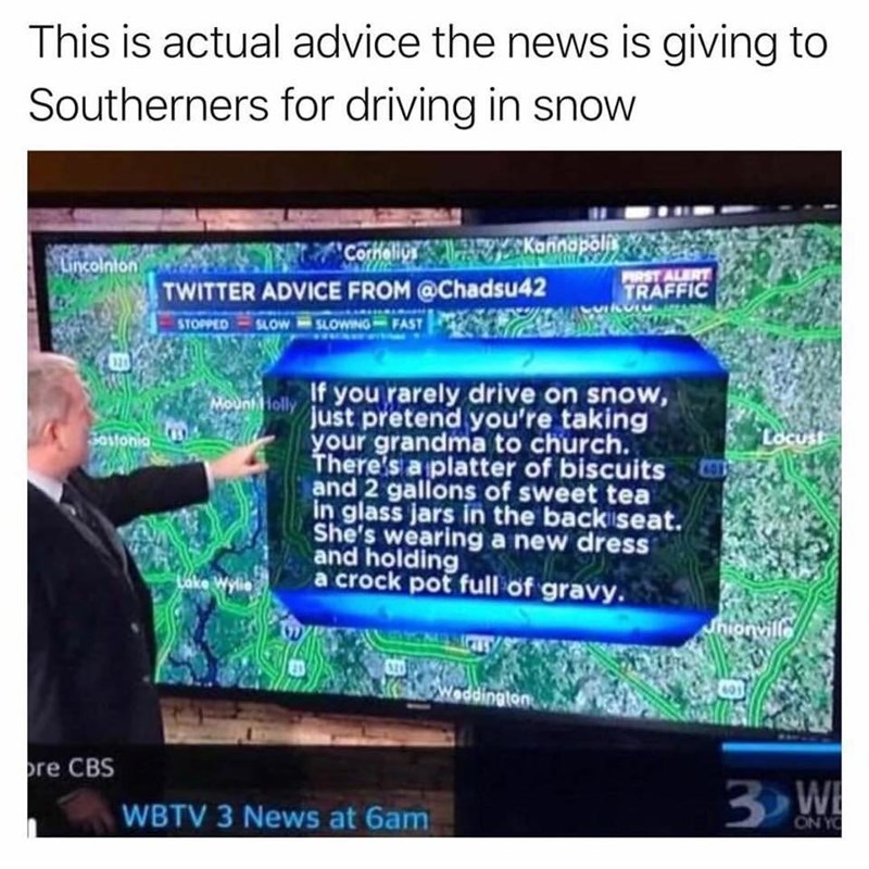 funny meme about weather reporting in the south when it snows.