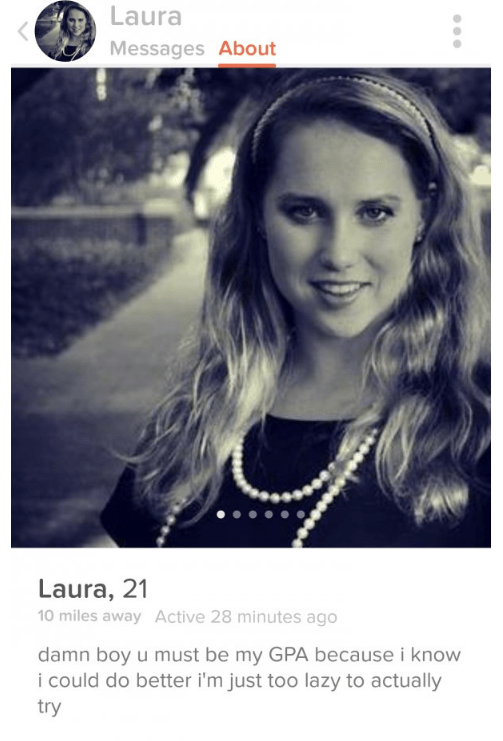 Hair - Laura Messages About Laura, 21 10 miles away Active 28 minutes ago damn boy u must be my GPA because i know i could do better i'm just too lazy to actually try