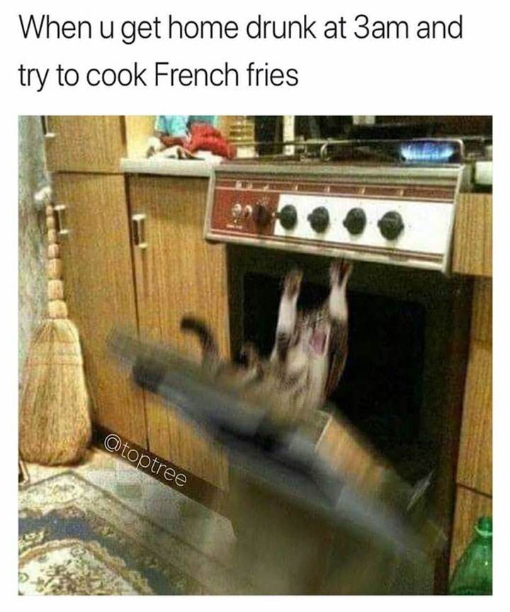 Room - When u get home drunk at 3am and try to cook French fries @toptree