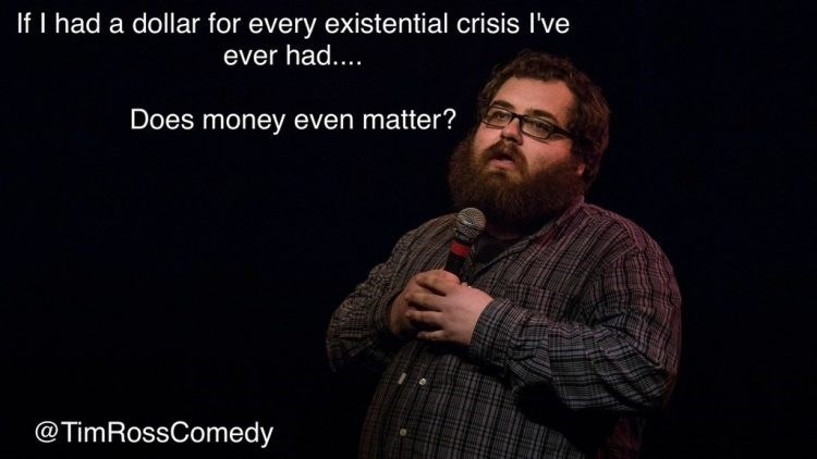 Facial hair - If I had a dollar for every existential crisis I've ever had.... Does money even matter? @TimRossComedy