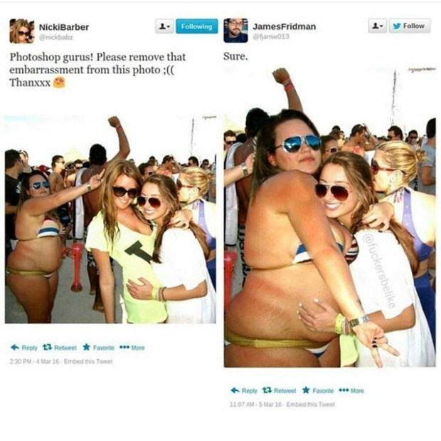 Photography - Follow NickiBarber Following JamesFridman amie013 @nickbabz Photoshop gurus! Please remove that embarrassment from this photo;( Thanxxx Sure. Reply 13 Retweet FavorteMore 230 PM-4 Mar 16 Embed this Tweet Reply 13 Retweet 1107 AM-5 Mar 16 Embed this Tweet Favorite More @fuckersbelike